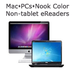 Windows, Macs, Original Nook, Nook Color, Kobo and other eBook only devices